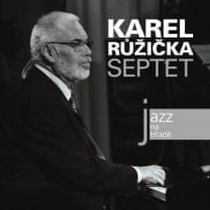 Růžička Karel: Jazz na Hradě - Karel Růžička Septet - CD