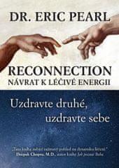 Pearl Eric Dr.: Reconnection - Návrat k léčivé energii