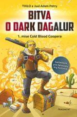 THiLO, Petry Juul Adam,: Bitva o Dark Dagalur - 1. mise Cold Blood Coopera