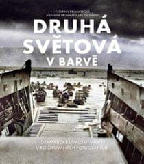 Brummerová Katarína, Brummer Alexandr, S: Druhá světová v barvě - Dramatická historie války na kolor