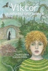 Jurková Pavlína, Vlčková Jarmila,: Viktor a záhadná teta Bobina
