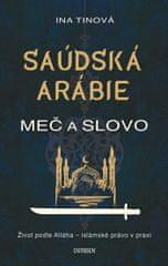 Tinová Ina: Saúdská Arábie: Meč a slovo
