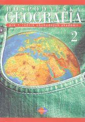 Kolektív autorov: Hospodárska geografia pre 1. ročník obchodných akadémií, 2. časť