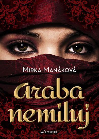 Manáková Mirka: Araba nemiluj