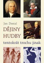 Dostal Jan: Dějiny hudby tentokrát trochu jinak