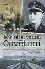Cherish Barbara U.: Můj táta, velitel Osvětimi