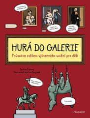 Pitrová Pavlína: Hurá do galerie - Průvodce světem výtvarného umění pro děti
