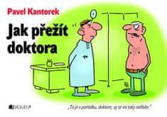 Kantorek Pavel: Jak přežít doktora - 2. vydání
