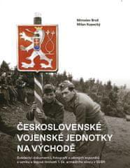 Brož Miroslav, Kopecký Milan,: Československé vojenské jednotky na východě - Svědectví dokumentů, fo