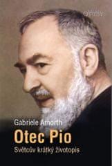 Amorth Gabriele: Otec Pio - Světcův krátký životopis