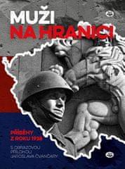 Čvančara Jaroslav: Muži na hranici - Příběhy z roku 1938