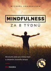 Chaskalson Michael: Mindfulness za 8 týdnů - Revoluční plán pro čistou mysl a zklidnění životního te
