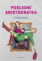 Boček Evžen: Poslední aristokratka