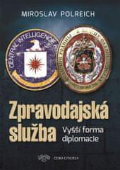 Polreich Miroslav: Zpravodajská služba - Vyšší forma diplomacie