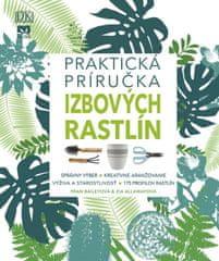 Baileyová, Zia Allawayová Fran: Praktická príručka izbových rastlín