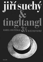 Hvížďala Karel: Jiří Suchý & Tingltangl - 3 1/2 rozhovoru