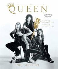 Sutcliffe Phil: Queen - Největší ilustrovaná historie králů rocku