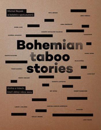 Rejzek Michal: Bohemian Taboo Stories - Kniha o lidech, kteří dělají něco sexy