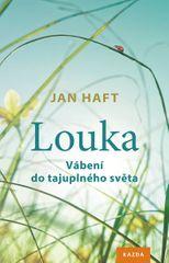 Haft Jan: Louka - Vábení do tajuplného světa