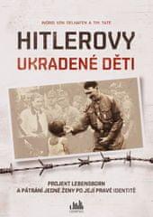 von Oelhafen Ingrid, Tate Tim,: Hitlerovy ukradené děti