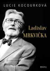 Kocourková Lucie: Ladislav Mrkvička