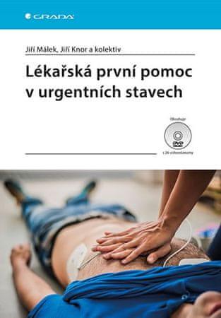 Málek Jiří, Knor Jiří,: Lékařská první pomoc v urgentních stavech