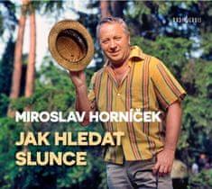 Horníček Miroslav: Jak hledat slunce - CD