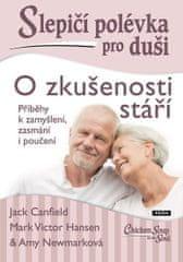 Canfield Jack, Hansen Mark Victor, Newma: Slepičí polévka pro duši - O zkušenosti stáří