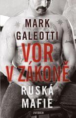 Galeotti Mark: Vor v zákoně: Ruská mafie