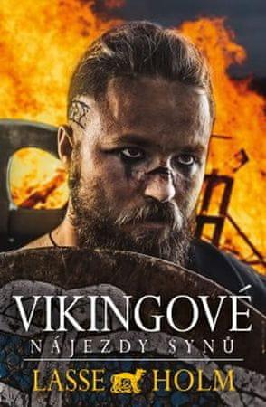 Holm Lasse: Vikingové - Nájezdy synů