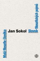Sokol Jan: Malá filosofie člověka a Slovník filosofických pojmů