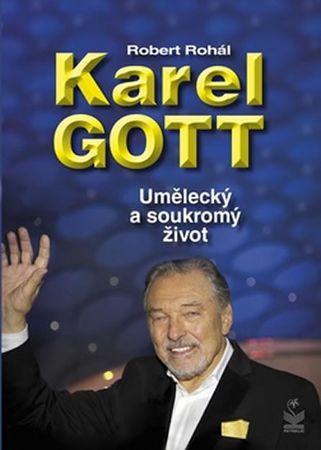 Rohál Robert: Karel Gott - Umělecký a soukromý život