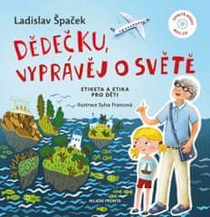 Špaček Ladislav: Dědečku, vyprávěj o světě - Etiketa a etika pro děti + CDmp3