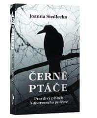 Siedlecka Joanna: Černé ptáče - Pravdivý příběh Nabarveného ptáčete