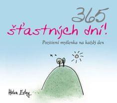 Exleyová Helen: 365 šťastných dní! - Pozitivní myšlenka na každý den