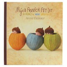 Anne Geddes Kniha Mých Prvních Pět Let, tři žaludy
