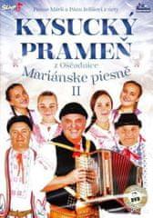 Kysucký prameň z Oščadnice: Mariánske piesně II./CD+DVD (2016)