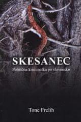 Tone Frelih: Skesanec