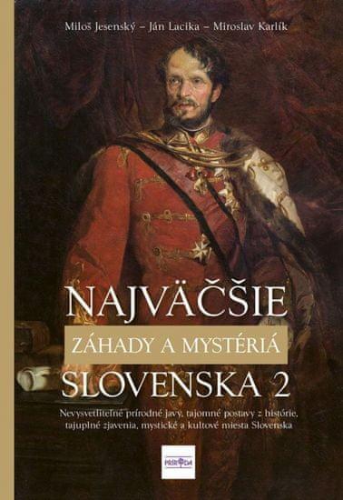 Kolektív: Najväčšie záhady a mystériá Slovenska II
