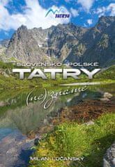 Lučanský Milan: Tatry (ne)známe