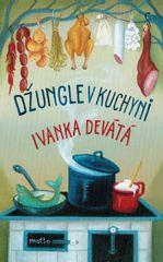 Devátá Ivanka: Džungle v kuchyni