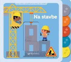 autor neuvedený: Na stavbe – moja knižka s pohyblivými prvkami