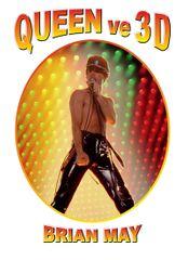 May Brian: Queen ve 3D