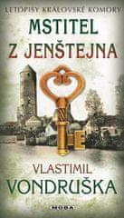 Vondruška Vlastimil: Mstitel z Jenštejna - Letopisy královské komory