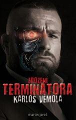Jaroš Martin: Karlos Vémola - Zrození Terminátora