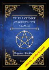 Buckland Raymond: Velká učebnice čarodějnictví a magie