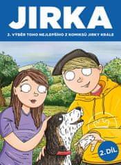 Král Jirka: Komiks Jirka Král 2 - Jirka. Výběr toho nejlepšího z komiksů Jirky Krále 2