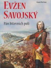 Richter Karel: Evžen Savojský - Pán bitevních polí