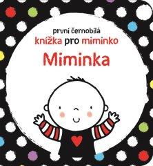 Baggott Stella: Miminka - První černobílá knížka pro miminko