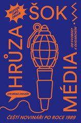 Šok! Hrůza! Média! - Čeští novináři po roce 1989: od svobody k oligarchům
